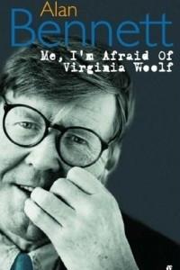 Me, I'm Afraid of Virginia Woolf