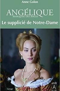 Angelique : Le Supplicie de Notre-Dame