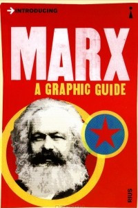 Introducing Marx: A Graphic Guide