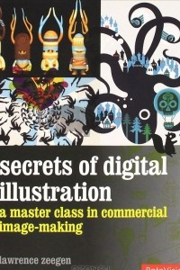 Secrets of Digital Illustration: a Master Cass in Commercial Image-Making