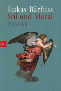 Stil und Moral. Essays