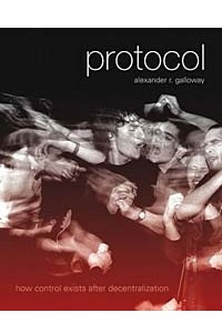 Protocol : How Control Exists after Decentralization (Leonardo Books)