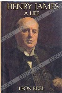 Henry James. A Life