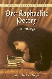 Pre-Raphaelite Poetry : An Anthology (Dover Thrift Editions)