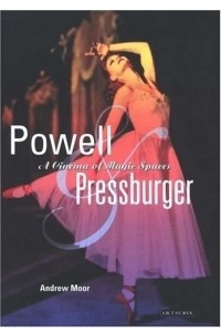 Powell and Pressburger : A Cinema of Magic Spaces (Cinema and Society)
