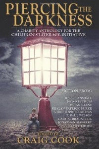 Piercing the Darkness Anthology: A Charity Anthology for the  Children's Literacy Initiative
