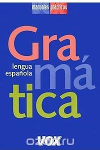 Gramatica: Lengua Espanola