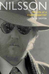 Nilsson. The Life of a Singer-Songwriter