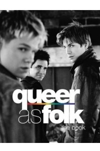 Queer as Folk: The Book