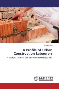 A Profile of Urban Construction Labourers