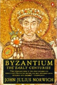 Byzantium. The Early Centuries