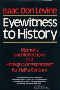 Eyewitness to History: Memoirs and Reflections of a Foreign Correspondent