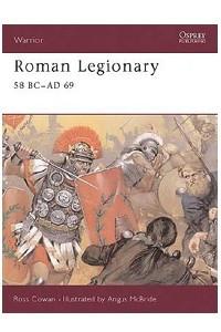 Roman legionary: 58 BC - AD 69