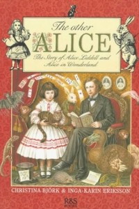 The Other Alice: The Story of Alice Liddell and Alice in Wonderland