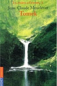 La Riviere a l'envers, tome 1: Tomek