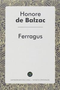 Ferragus. Феррагус, предводитель деворантов. Роман