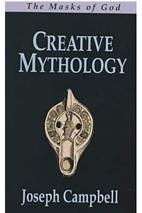 The Masks of God, Vol. 4: Creative Mythology