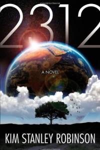 2312 Book Club Edition by Robinson, Kim Stanley [2012]