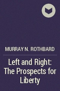 Left and Right: The Prospects for Liberty