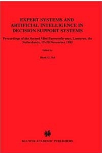Expert Systems and Artificial Intelligence in Decision Support Systems: Proceedings of the Second Mini Euroconference, Lunteren, the Netherlands, 17