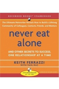 Never Eat Alone: And Other Secrets to Sucess, One Relationship at a Time