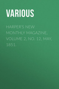 Harper's New Monthly Magazine, Volume 2, No. 12, May, 1851.