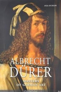 Albrecht Durer: Masters of German Art