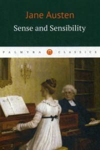 Sense and Sensibility = Чувства и чувствительность: роман на англ.яз
