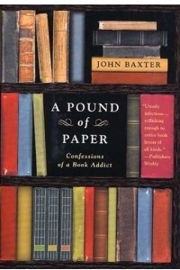 A Pound of Paper : Confessions of a Book Addict
