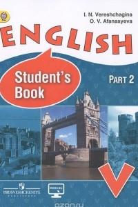 English 5: Student's Book: Part 2 / Английский язык.5 класс. Учебник. В 2 частях. Часть 2