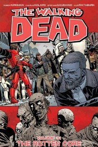 The Walking Dead: The Rotten Core (Volume 31)
