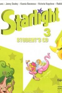 Starlight 3: Student's CD / Английский язык. 3 класс