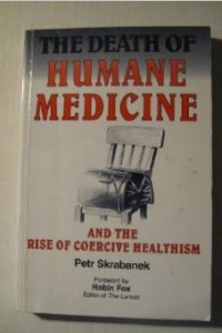 Death of Humane Medicine: And the Rise of Coercive Healthism
