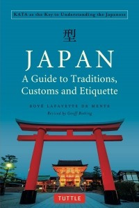 Japan: a Guide to Traditions, Custom and Etiquette