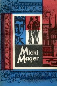 Micki Mager / Мики Магер. Немецкий язык. 9 класс. Книга для чтения