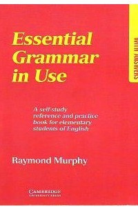 English Grammar in Use With Answers. A self-study reference and practice book for elementary students of English