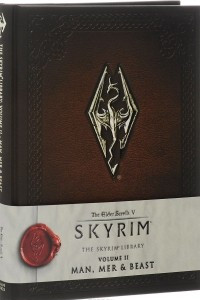 The Skyrim Library: Volume II: Man, Mer & Beast