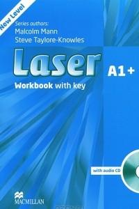 Laser A1+: Workbook with Key