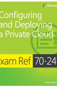 Exam Ref: 70-247 Configuring and Deploying a Private Cloud
