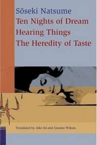Ten Nights Of Dream, Hearing Things, and The Heredity of Taste