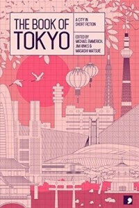 The Book of Tokyo - A City in Short Fiction