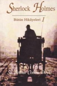 SHERLOCK HOLMES  Butun Hikayeleri: I