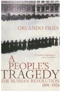A People's Tragedy : Russian Revolution 1917-24