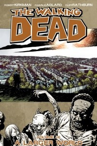 Ходячие мертвецы. Том 16: Огромный мир