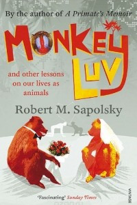 Monkeyluv and Other Lessons on Our Lives as Animals
