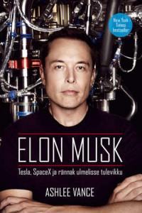 Elon Musk: Tesla, SpaceX ja rännak ulmelisse tulevikku