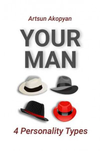 Your Man. 4 Personality Types
