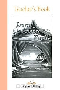 Journey to the Centre of the Earth: Teacher's Book