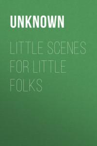 Little Scenes for Little Folks