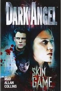 Dark Angel: Skin Games